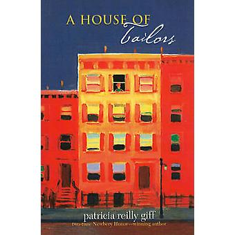 A House of Tailors by Patricia Reilly Giff - 9780756967970 Book