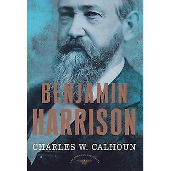 Benjamin Harrison - The American Presidents Series - The 23rd President