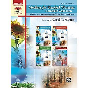 Medleys for Blended Worship - Complete Collection - 40 Contemporary Ar