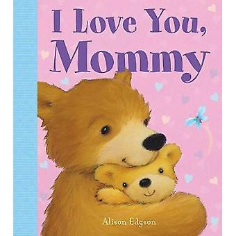 I Love You - Mommy by Little Bee Books - 9781499805468 Book