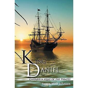 King Daniel - Gasparilla King of the Pirates by Susan Wolf Johnson - 9