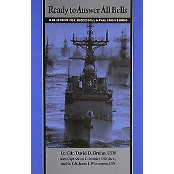 Ready to Answer All Bells - Blueprint for Successful Naval Engineering