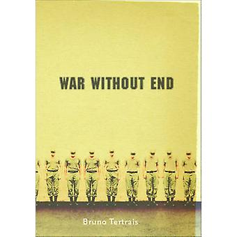 War without End by Bruno Tertrais - 9781565849631 Book