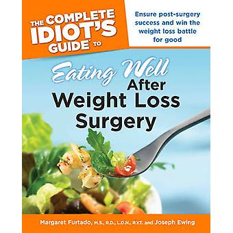 Complete Idiot's Guide To Eating Well After Weight Loss Surgery - Ensu