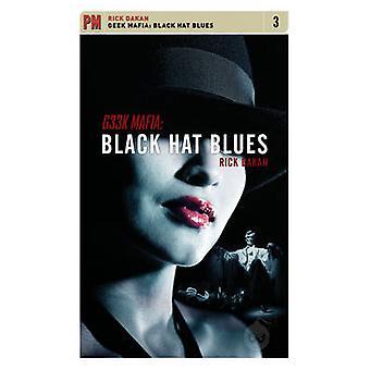 Geek Mafia - Black Hat Blues by Rick Dakan - 9781604860887 Book
