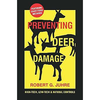 Preventing Deer Damage by Robert G. Juhre - 9781601730244 Book