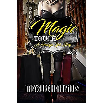 Magic Touch - A Brooklyn Girls Story by Treasure Hernandez - 978162286