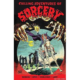 Chilling Adventures In Sorcery - Book One by Roberto Aguirre-Sacasa -