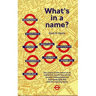 What's in a Name? - Origins of Station Names on the London Underground