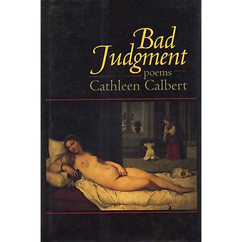 Bad Judgment - Poems by Cathleen Calbert - 9781889330242 Book