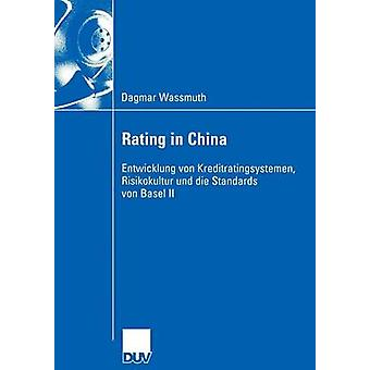 Classement en Chine Entwicklung von Kreditratingsystemen Risikokultur und die Standards von Basel II de Wassmuth et Dagmar