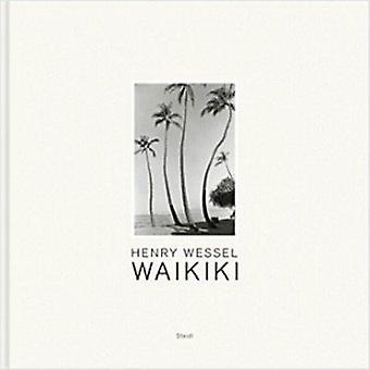 Henry Wessel - Waikiki by Henry Wessel - Corey Keller - 9783869303000