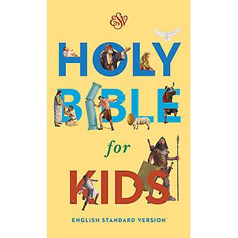 ESV Holy Bible for Kids by Edited by Crossway Bibles
