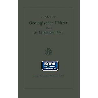 Geologischer Fuhrer Durch Die Luneburger Heide by Stoller & Jacob