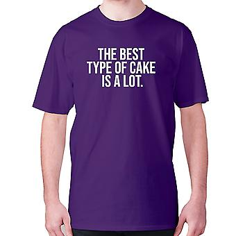 Mens funny foodie t-shirt slogan tee eating hilarious - The best type of cake is a lot