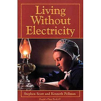 Living Without Electriticy (People's Place Book)