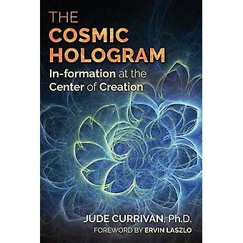 Cosmic Hologram by Jude Currivan
