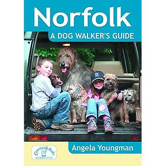 Norfolk a Dog Walkers Guide by Angela Youngman