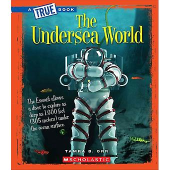 The Undersea World por Tamra Orr