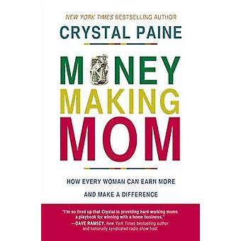 MoneyMaking Mom by Crystal Paine