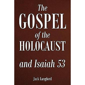 The Gospel of the Holocaust and Isaiah 53 by Langford & Jack