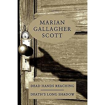 Dead Hands Reaching  Deaths Long Shadow by Scott & Marian Gallagher