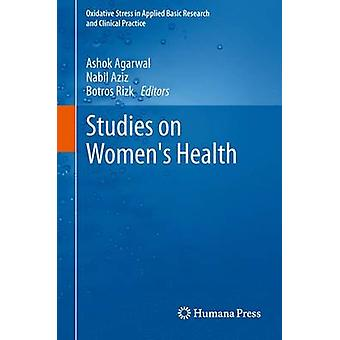 Studies on Womens Health by Agarwal & Ashok