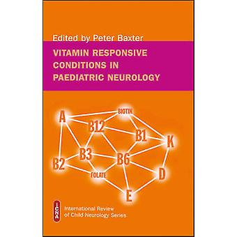 Vitamin responsive conditions in paediatric neurology by Baxter & Peter