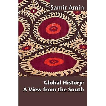 Global History A View from the South by Amin & Samir