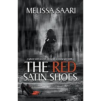 The Red Satin Shoes by Saari & Melissa