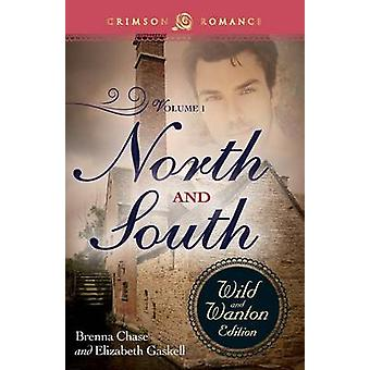 North and South The Wild and Wanton Edition Volume 1 by Chase & Brenna