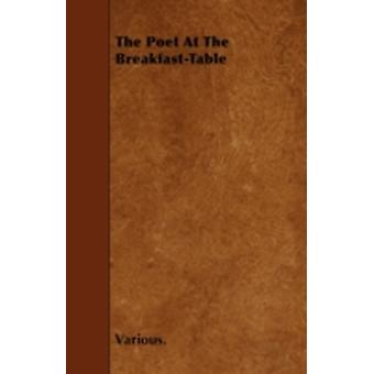 The Poet at the BreakfastTable by Various