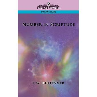 Number in Scripture by Bullinger & E. W.