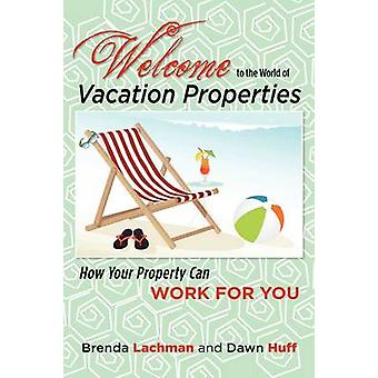 Welcome to the World of Vacation Properties by Lachman & Brenda