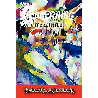 Concerning the Spiritual in Art by Kandinsky & Wassily
