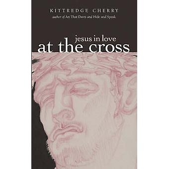 At the Cross by Cherry & Kittredge