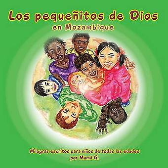 Los Pequeitos de Dios en Mozambique Gods little People of Mozambique Spanish by Goszleth & Thelma