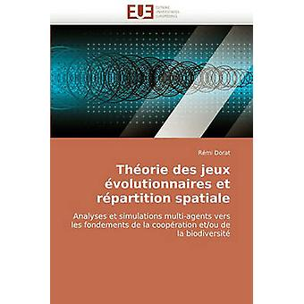Theorie Des Jeux Evolutionnaires Et Repartition Spatiale by Dorat & Rmi