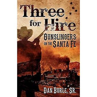Three for Hire Gunslingers on the Santa Fe by Burle & Dan