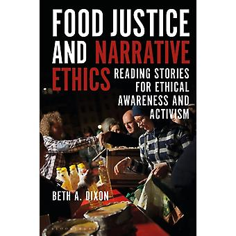 Food Justice and Narrative Ethics by Beth A Dixon