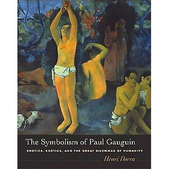 The Symbolism of Paul Gauguin - Erotica - Exotica - and the Great Dile