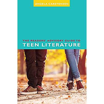The Readers' Advisory Guide to Teen Literature by Angela Carstensen -
