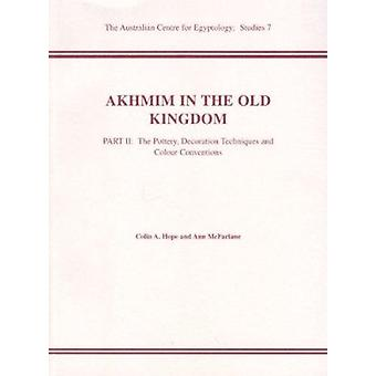 Akhmim in the Old Kingdom - Part 2 by Colin A. Hope - 9780856688126 B
