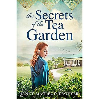 The Secrets of the Tea Garden by Janet MacLeod Trotter - 978150390313