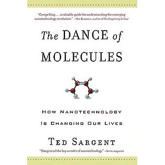 The Dance of the Molecules by Ted Sargent - 9781560258957 Book