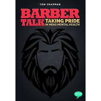 Barber Talk - Taking Pride in Men's Mental Health by Tom Chapman - 978