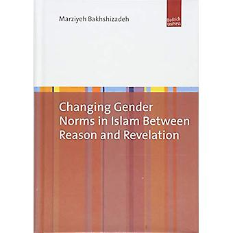 Changing Gender Norms in Islam Between Reason and Revelation by Marzi
