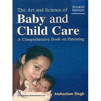 The Art and Science of Baby and Child Care - A Comprehensive Book on P