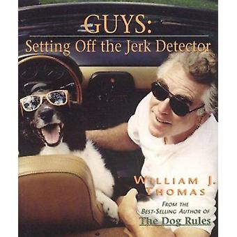 Guys - Setting Off the Jerk Detector by William Thomas - 9781552784846