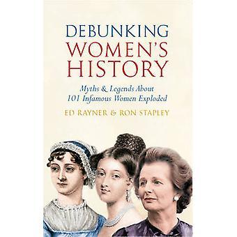 Romper la historia de las mujeres - mitos y leyendas sobre 101 mujeres infame E